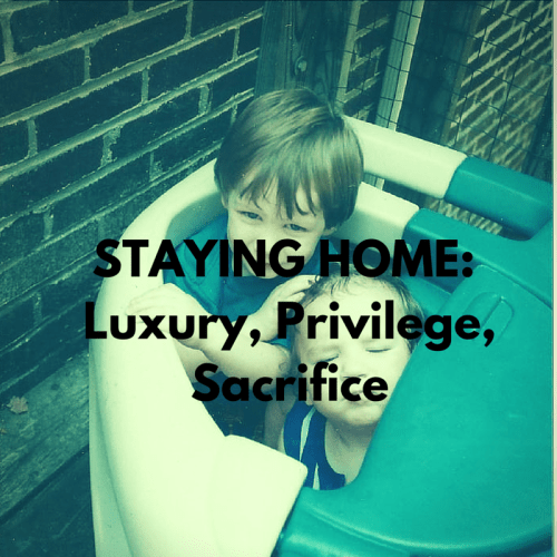 STAYING HOME_ Luxury, Privilege, Sacrifice