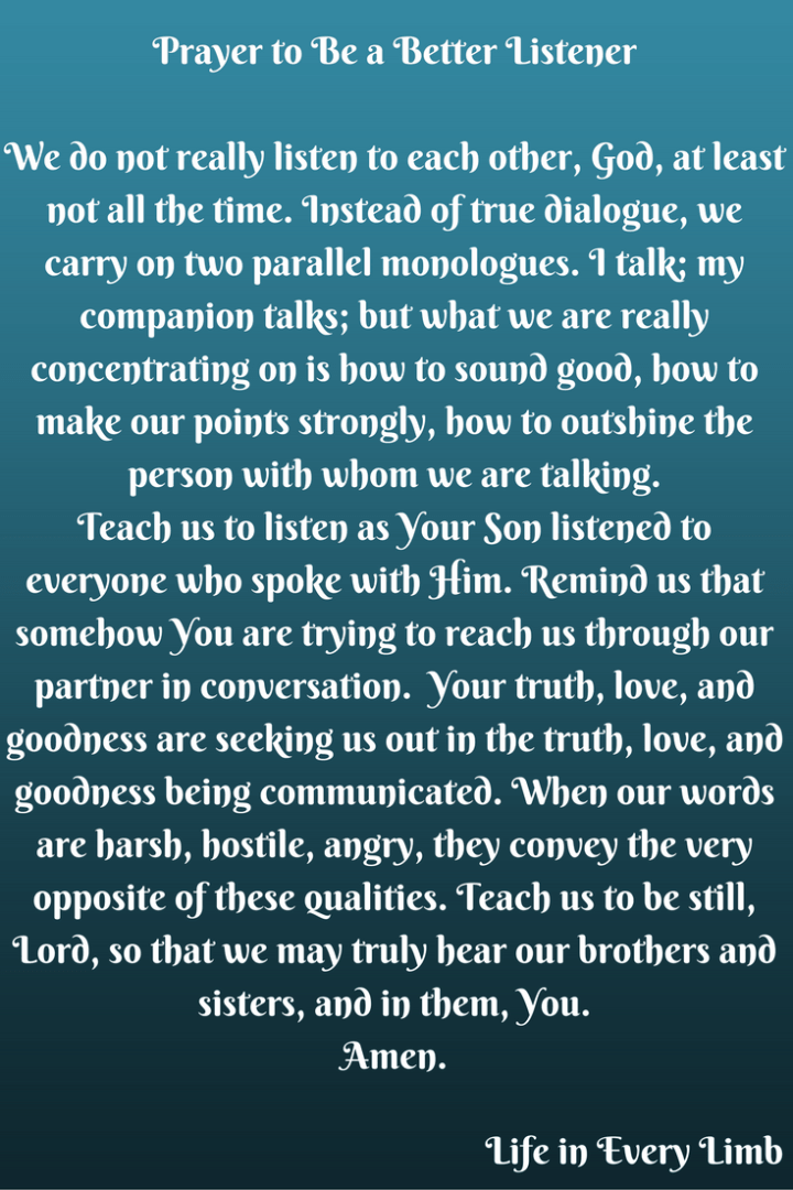 prayer-to-be-a-better-listenerwe-do-not-really-listen-to-each-other-god-at-least-not-all-the-time-instead-of-true-dialogue-we-carry-on-two-parallel-monologues-i-talk-my-companion-talks-but-what