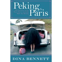 Summer reading: Peking to Paris by Dina Bennett