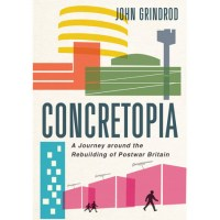 Summer reading: Concretopia by John Grindrod