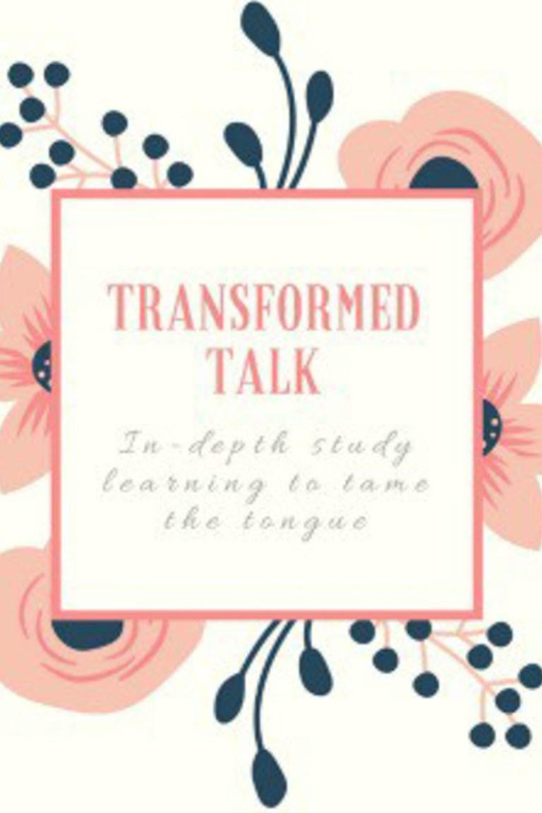 Transformed Talk – Bible Study