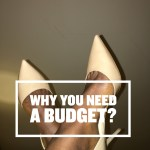 Why You Need A Budget?