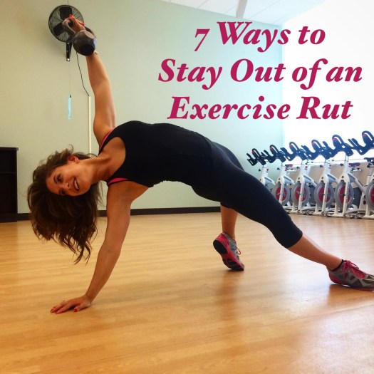 7 Ways to Stay Out of an Exercise Rut
