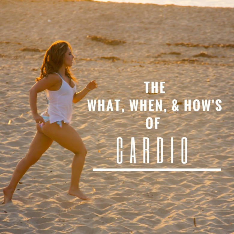The What, When, and How's of Cardio