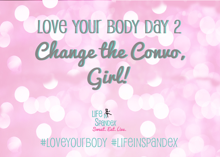 7 Days to Love the Skin You're In Love Your Body Day 2