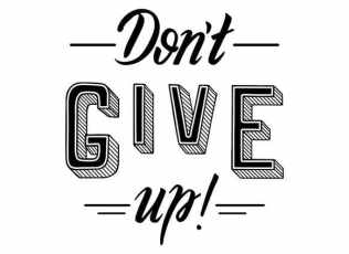 Do not give Up rather Make it Up.