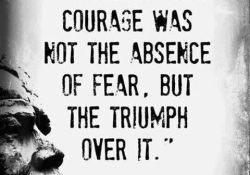 Have Courage and be kind in life