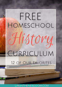 Free Homeschool History Curriculum Life In The Nerddom