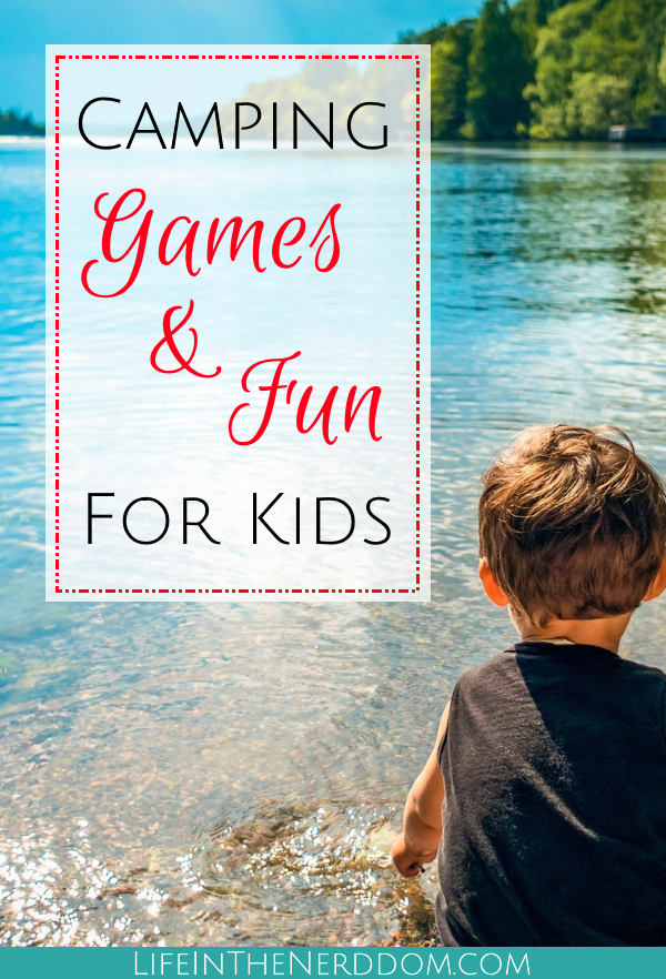 Camping Games and Fun For Kids at LifeInTheNerddom.com