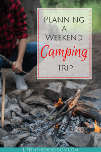 Planning a Weekend Camping Trip at LifeInTheNerddom.com