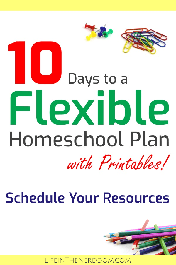 10 Days to a Flexible Homeschool Plan - Schedule Your Resources