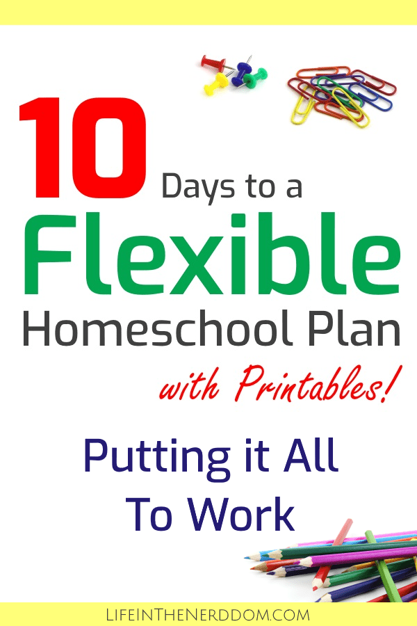 10 Days to a Flexible Homeschool Plan - Putting it All To Work