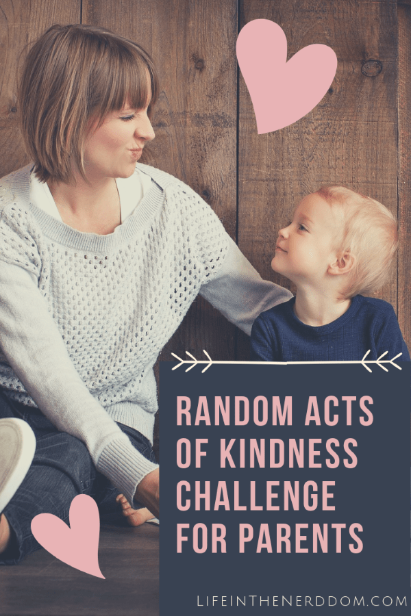 Random Acts of Kindness Challenge for Parents at LifeInTheNerddom.com