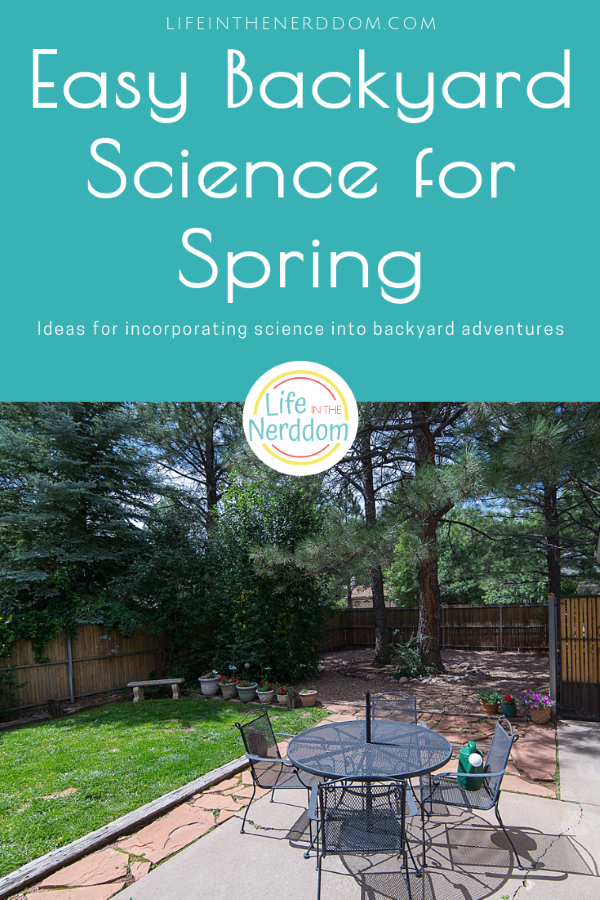 Easy Backyard Science for Spring at LifeInTheNerddom.com