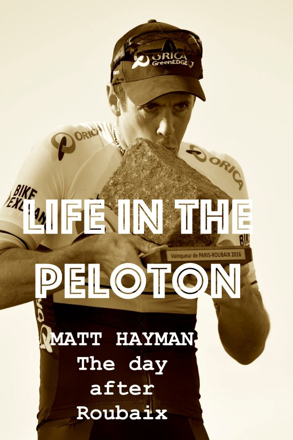 Mat Hayman – Part#2 – The Day After Paris Roubaix 2016
