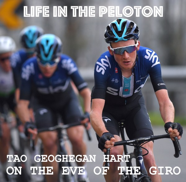 Tao Geoghegan Hart – On the eve of the Giro