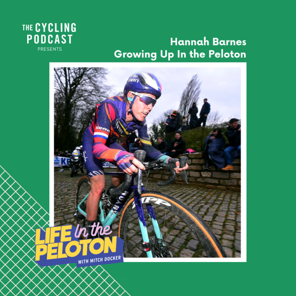 Hannah Barnes – Growing up in the Peloton