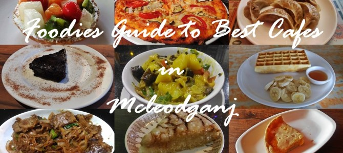 Foodies Guide to Best Cafes in Mcleodganj