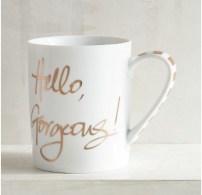 http://www.pier1.com/hello%2C-gorgeous-porcelain-mug/3124889.html#internal-search-product&autocplt=hello%20gorgeous