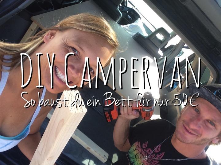 DIY Campervan - So baust du ein Bett für nur 50€