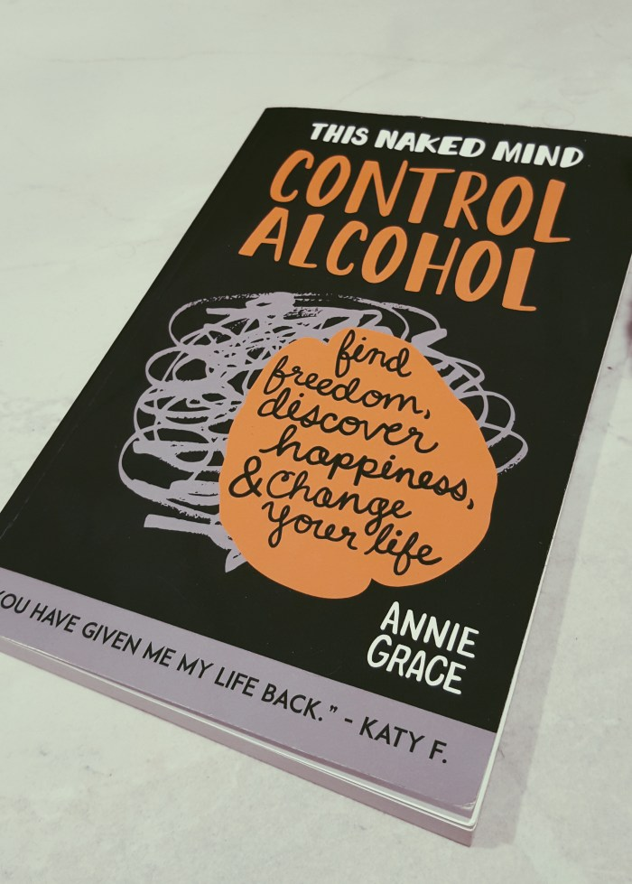 Book Review - Control Alcohol - This Naked Mind By Annie