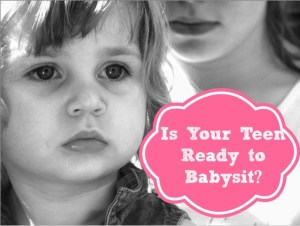 Is Your Teen Ready to Babysit?
