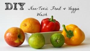 DIY Non-Toxic Fruit & Veggie Wash