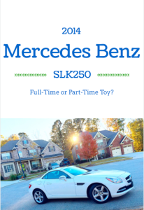 2014 Mercedes Benz SLK250… Full-Time or Part-Time Toy?