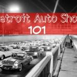 Detroit Auto Show 101