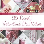 25 Lovely Valentine's Day Ideas