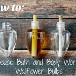 Reuse Bath and Body Works Wallflower Bulbs