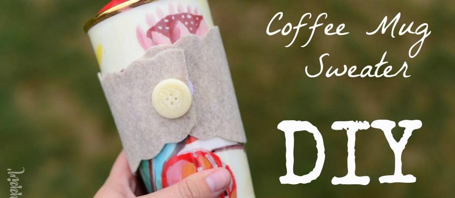 Easy Coffee Mug Sweater – DIY