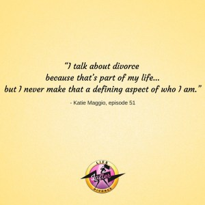 Life_Lafter_Divorce_quote_ep51_a_coaching
