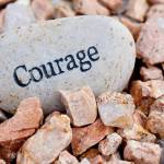 Courage to Create a New Comfort Zone–Thomas Fuller
