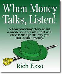 When Money Talks, Listen!