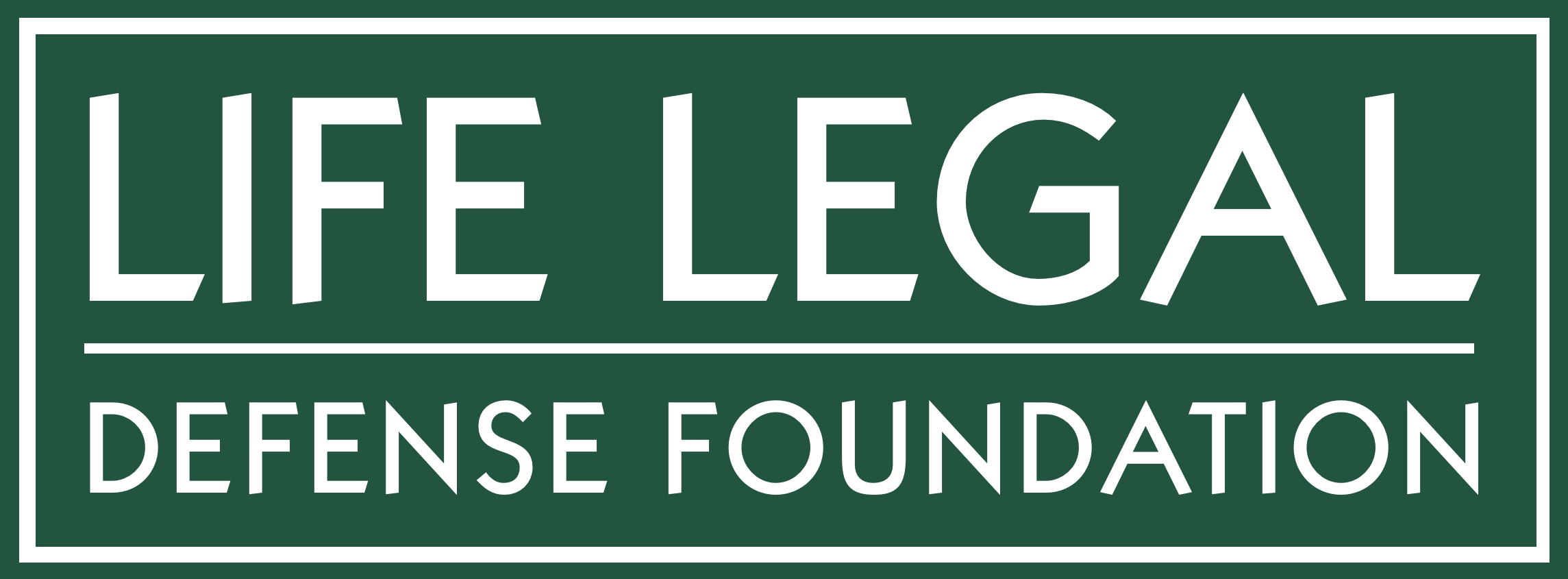 LIFE LEGAL DEFENSE FOUNDATION