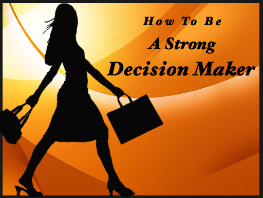 how to take strong decision
