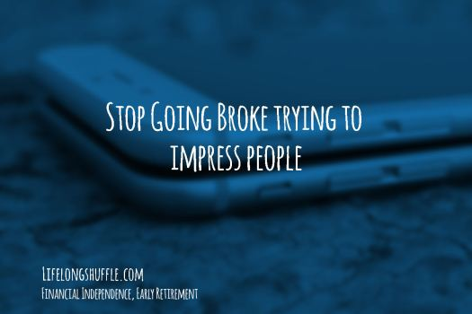 Impress, Going Broke, financial Independence, Early Retirement