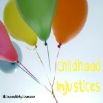 Childhood Injustices Thumbnail