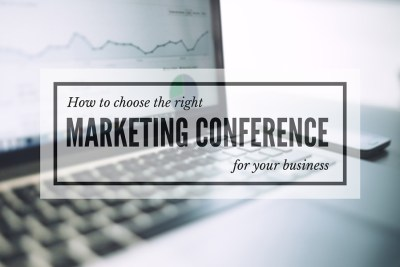 How to choose the right marketing conference for your business