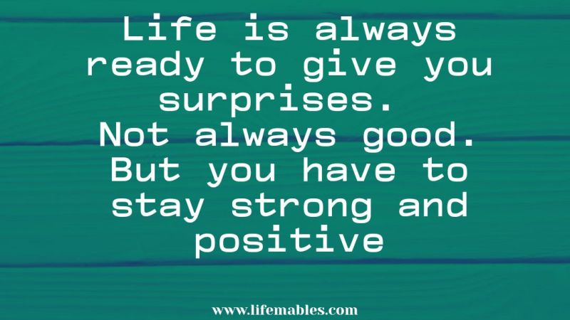 Life gives us surprises #lifequotes