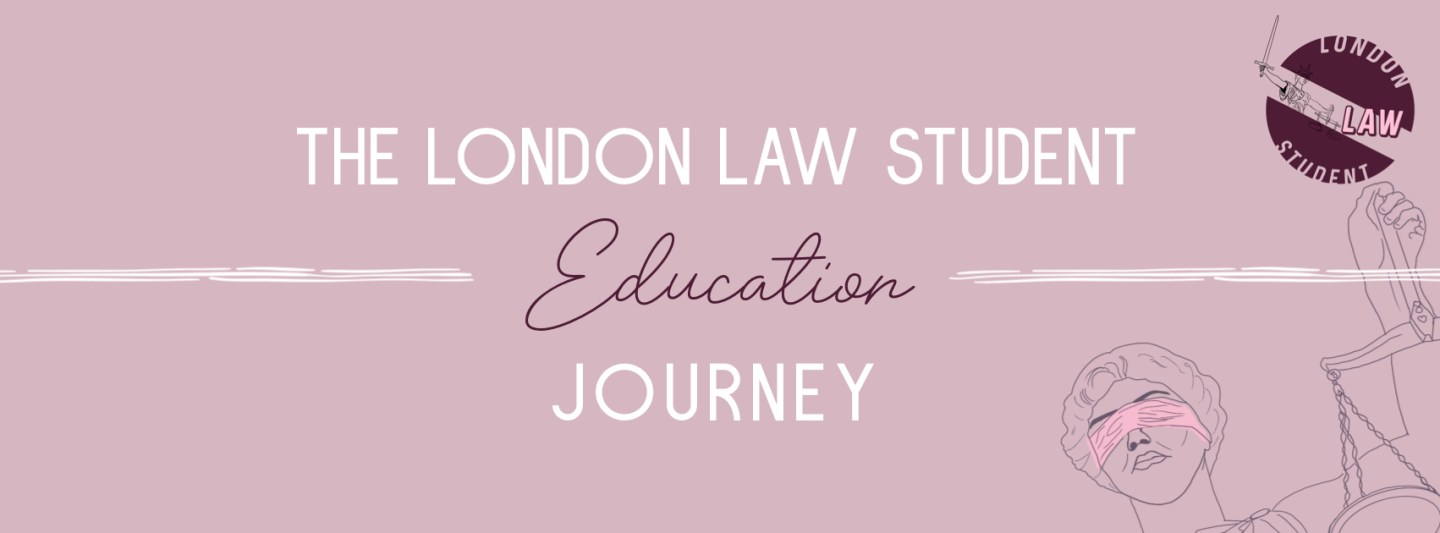 The London Law Student Journey Series: Education