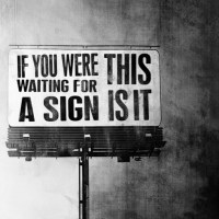 Your sign to get a new sign.