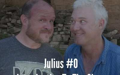 Julius Caesar #00 – An Introduction To The Show