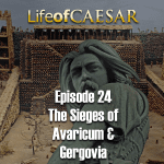 Julius Caesar #24 – The Sieges of Avaricum & Gergovia