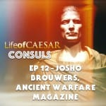 Julius Caesar CONSUL #12 – Josho Brouwers, Ancient Warfare Magazine