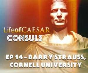 Julius Caesar CONSUL #14 – Barry Strauss, Cornell University