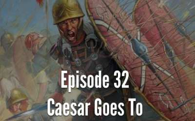 Julius Caesar #32 – Caesar Goes To Greece