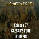 Julius Caesar #37 – Caesar's Four Triumphs