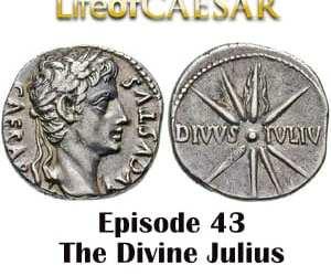 Julius Caesar #43 – The Divine Julius